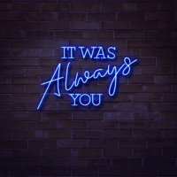 it was always you neon wedding sign hire